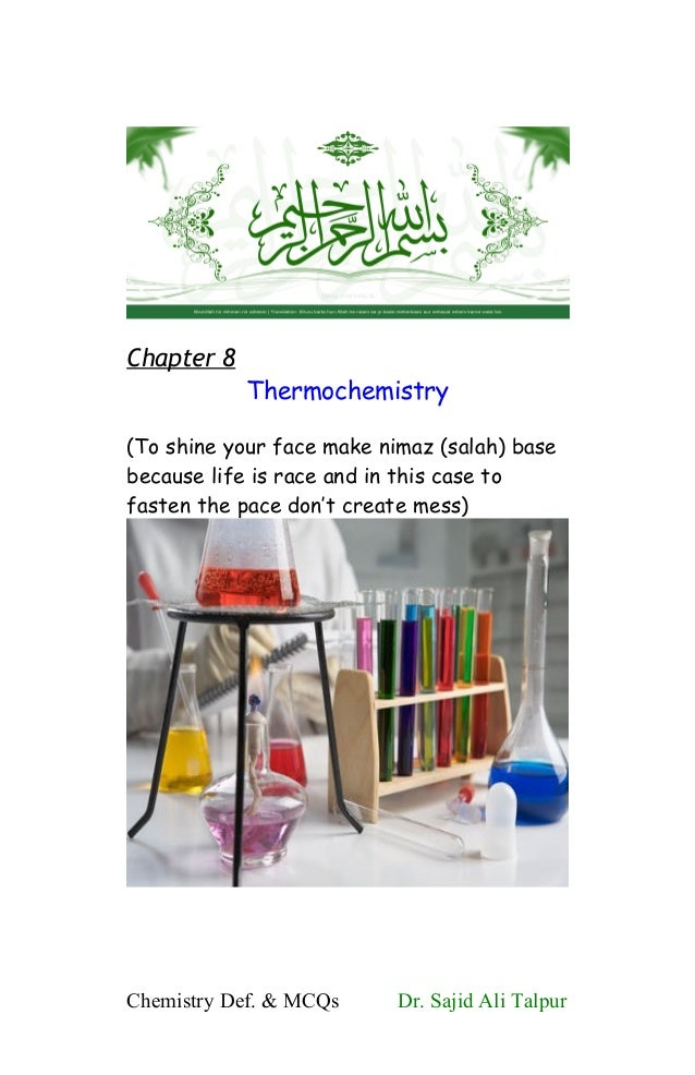 Chapter 8Thermochemistry(To shine your face make nimaz (salah) basebecause life is race and in this case tofasten the pace...