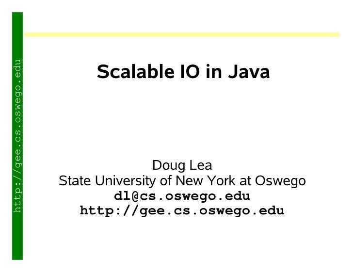 http://gee.cs.oswego.edu                                     Scalable IO in Java                                          ...