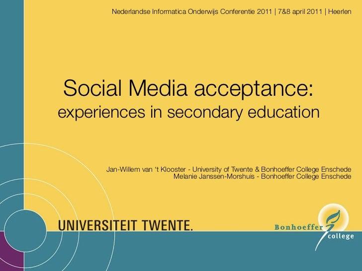 Nederlandse Informatica Onderwijs Conferentie 2011 | 7&8 april 2011 | HeerlenSocial Media acceptance:experiences in second...