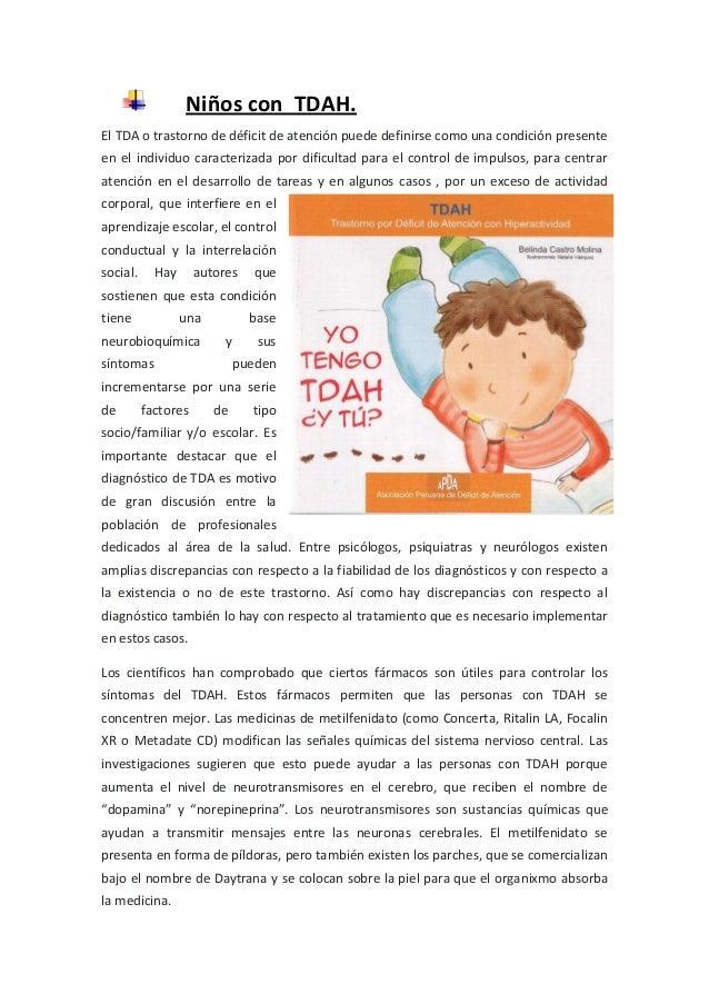 Niños con TDAH.El TDA o trastorno de déficit de atención puede definirse como una condición presenteen el individuo caract...