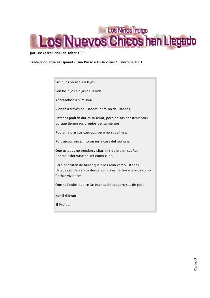 por Lee Carroll and Jan Tober 1999Traducción libre al Español - Tina Posso y Enita Zirnis Z. Enero de 2001                ...