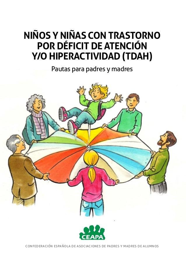 NIÑOS Y NIÑAS CON TRASTORNO POR DÉFICIT DE ATENCIÓN Y/O HIPERACTIVIDAD (TDAH) Pautas para padres y madres  Financiado por:...