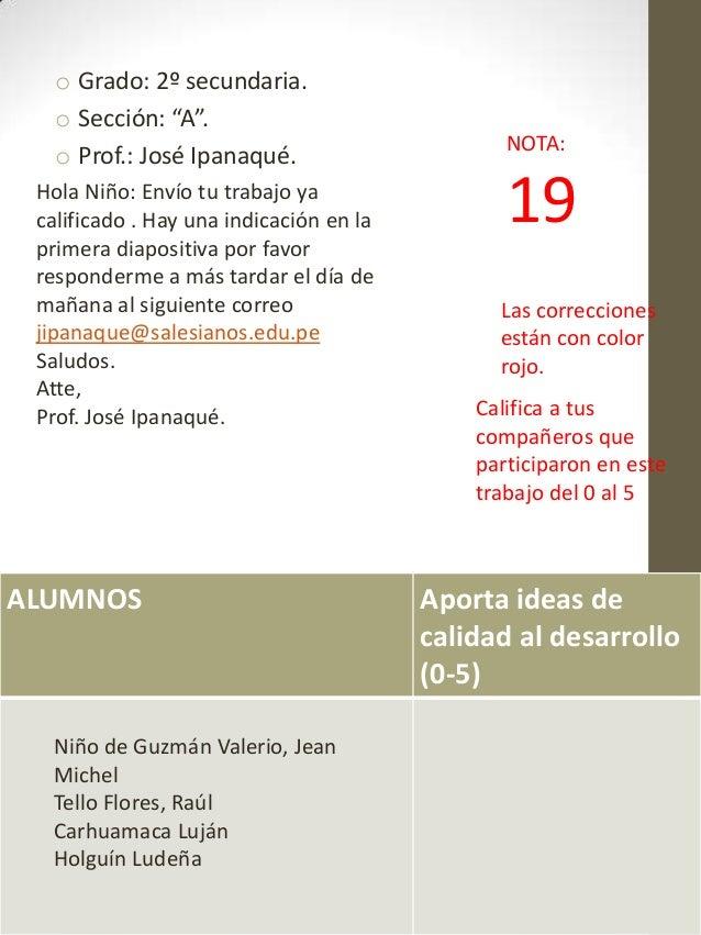 """o Grado: 2º secundaria. o Sección: """"A"""". o Prof.: José Ipanaqué. NOTA: 19 Las correcciones están con color rojo. ALUMNOS Ap..."""