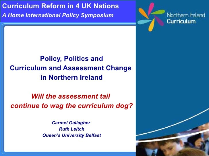 Policy, Politics and Curriculum and Assessment Change in Northern Ireland
