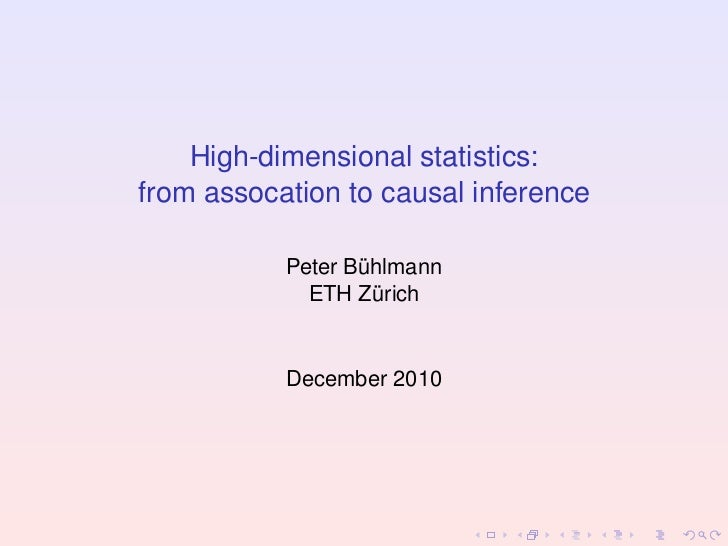 High-dimensional statistics:from assocation to causal inference           Peter Buhlmann                  ¨             ET...