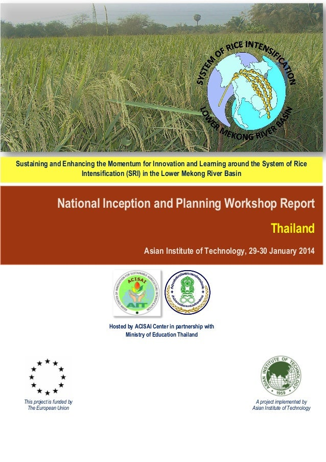 National Inception and Planning Workshop Report Thailand Asian Institute of Technology, 29-30 January 2014 Sustaining and ...