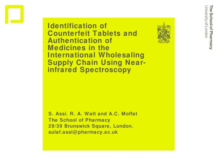 Identification of Counterfeit Tablets and Authentication of Medicines in the International Wholesaling Supply Chain Using ...