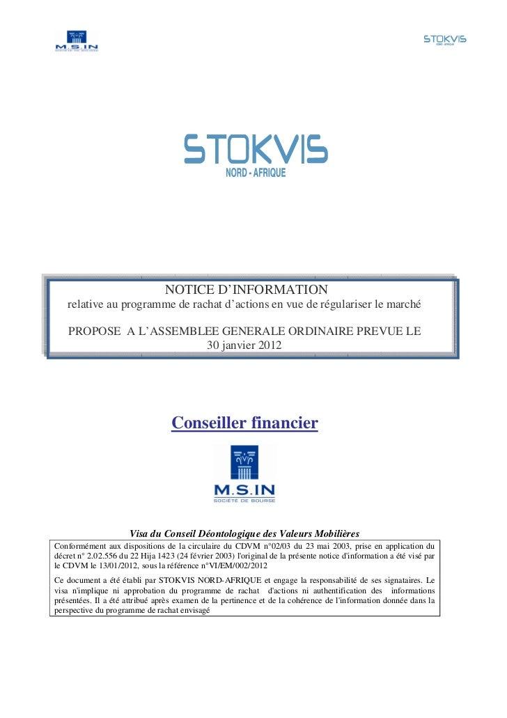 NOTICE D'INFORMATION    relative au programme de rachat d'actions en vue de régulariser le marché    PROPOSE A L'ASSEMBLEE...