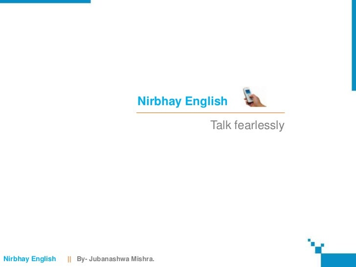Nirbhay English                                                  Talk fearlesslyNirbhay English   || By- Jubanashwa Mishra.
