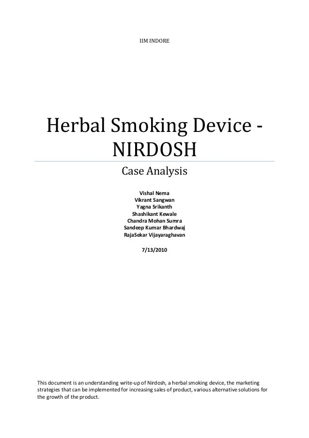 nirdosh case analysis Indian institute of management, indore pgp-1, 2013-2015 analysis of case: bhavsarâs herbal smoking device - nirdosh (as a part of course marketing â i, pgp 2013.
