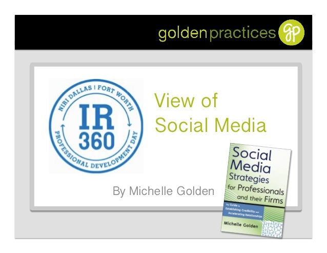 View of       Social Media !By Michelle Golden!