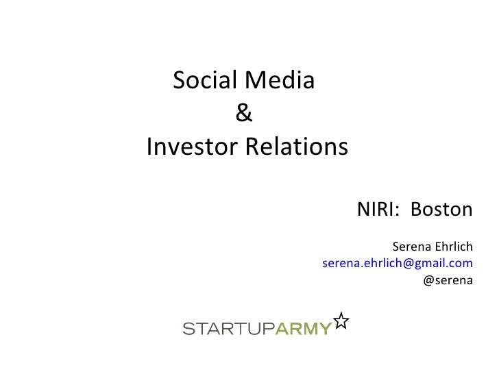 Social Media  &  Investor Relations NIRI:  Boston Serena Ehrlich [email_address] @serena
