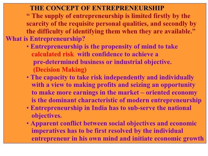 "<ul><li>  THE CONCEPT OF ENTREPRENEURSHIP </li></ul><ul><li>""  The supply of entrepreneurship is limited firstly by the  <..."