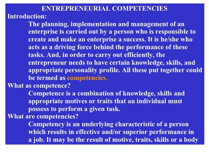 ENTREPRENEURIAL COMPETENCIES  Introduction: The planning, implementation and management of an  enterprise is carried out b...