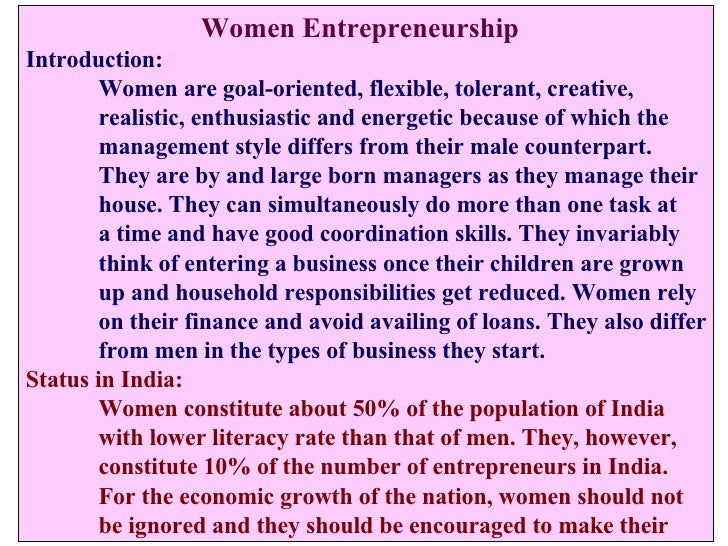 Women Entrepreneurship Introduction: Women are goal-oriented, flexible, tolerant, creative,  realistic, enthusiastic and...