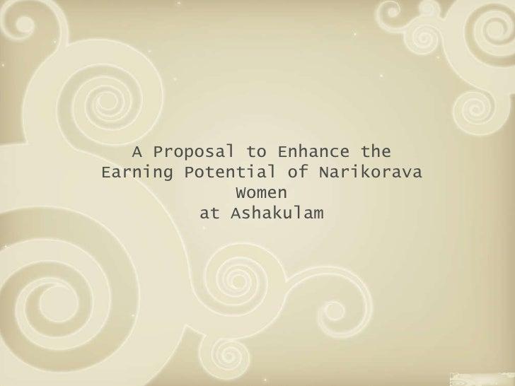 A Proposal to Enhance the Earning Potential of Narikorava Women at Ashakulam