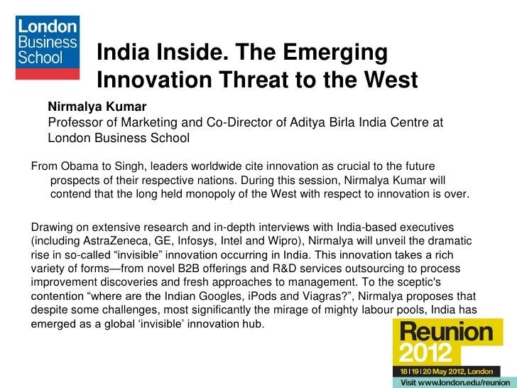 India Inside. The Emerging             Innovation Threat to the West   Nirmalya Kumar   Professor of Marketing and Co-Dire...