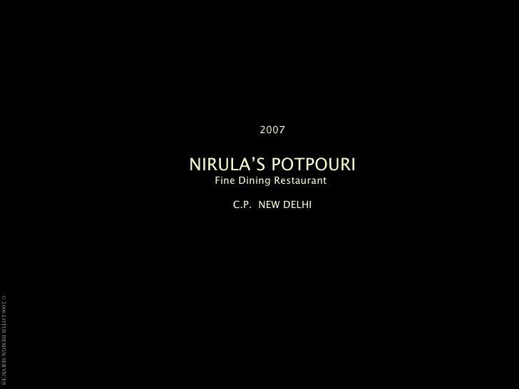 2007 NIRULA'S POTPOURI Fine Dining Restaurant  C.P.  NEW DELHI