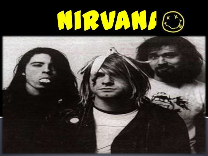 Nirvana and grunge.