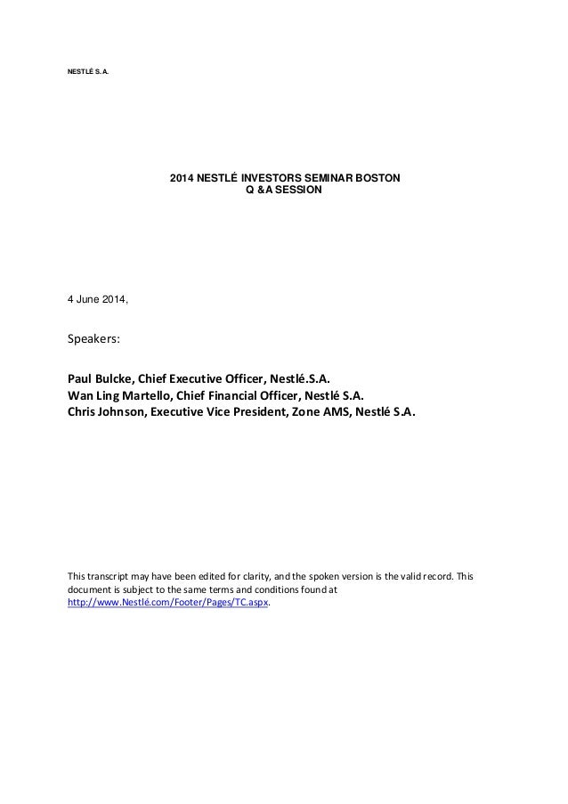NESTLÉ S.A. 2014 NESTLÉ INVESTORS SEMINAR BOSTON Q &A SESSION 4 June 2014, Speakers: Paul Bulcke, Chief Executive Officer,...
