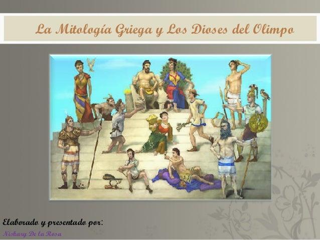 La Mitología Griega y Los Dioses del OlimpoElaborado y presentado por:Niskary De la Rosa