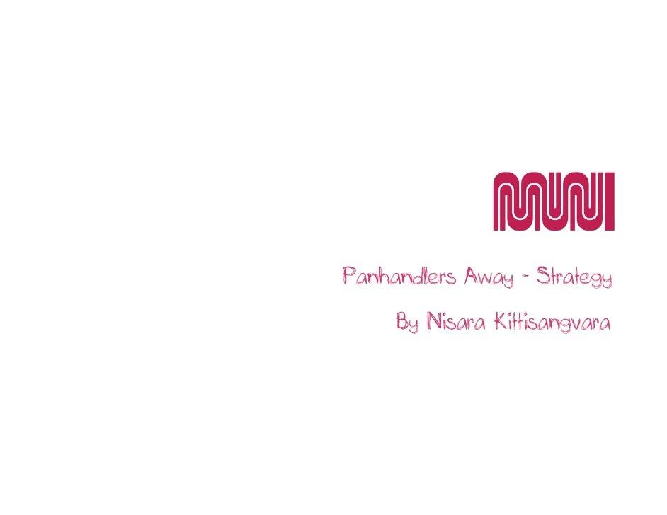 Panhandlers Away - Strategy       By Nisara Kittisangvara