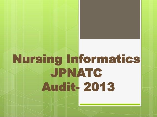 Nursing Informatics JPNATC Audit- 2013