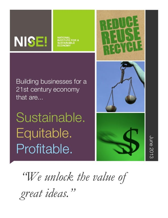 """""""We unlock the value of great ideas."""" June2013 Building businesses for a 21st century economy that are... Sustainable. Equ..."""