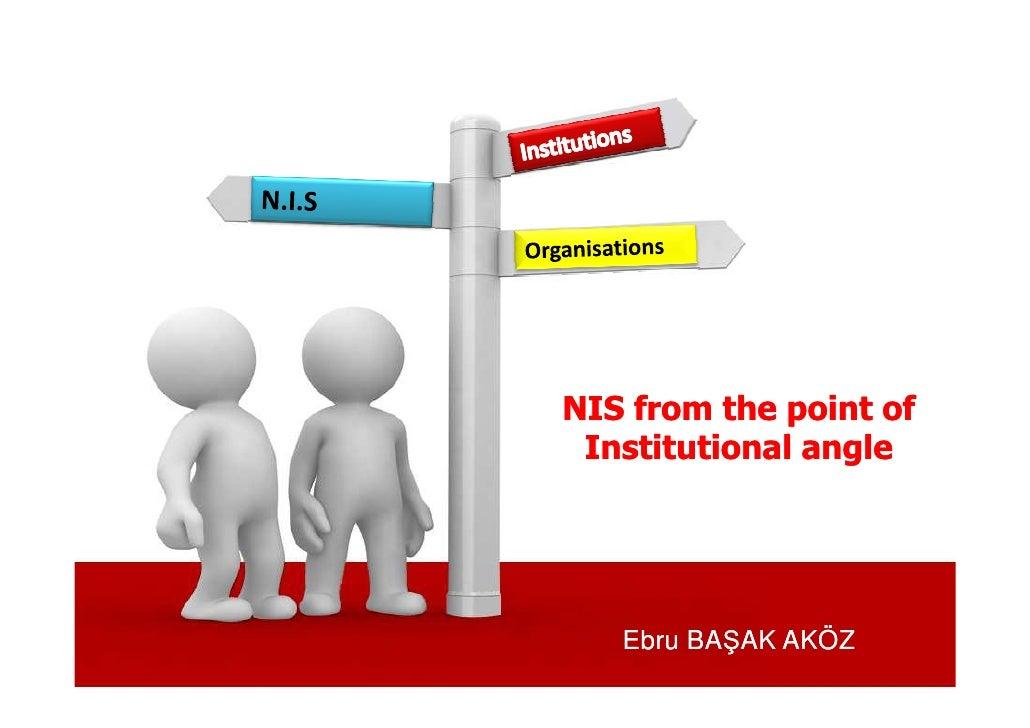 NIS from the point of  Institutional angle        Ebru BAŞAK AKÖZ