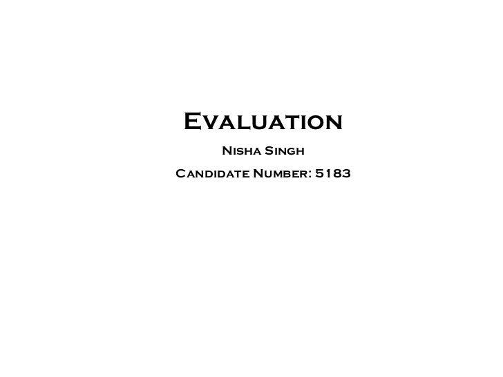 Evaluation Nisha Singh Candidate Number: 5183