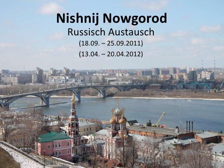 Nishnij Nowgorod Russisch Austausch   (18.09. – 25.09.2011)   (13.04. – 20.04.2012)