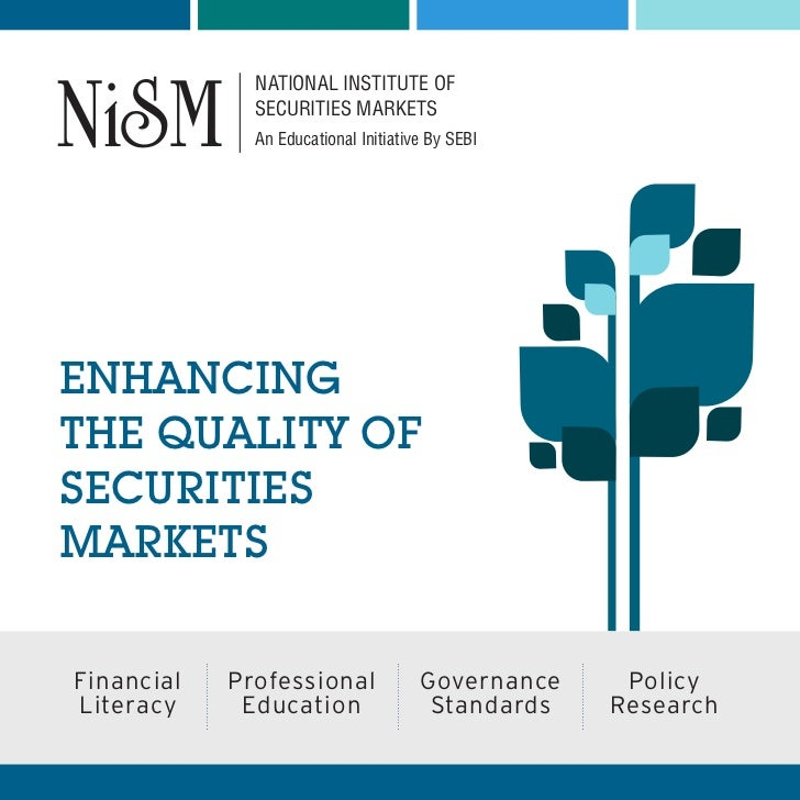 NATIONAL INSTITUTE OF              SECURITIES MARKETS              An Educational Initiative By SEBIENHANCINGTHE QUALITY O...