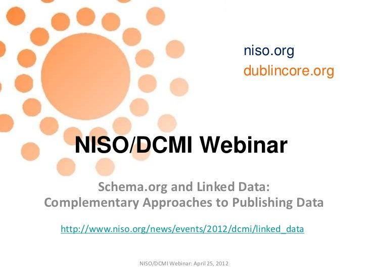 niso.org                                                       dublincore.org    NISO/DCMI Webinar       Schema.org and Li...