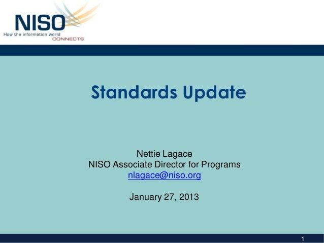 Standards Update          Nettie LagaceNISO Associate Director for Programs        nlagace@niso.org         January 27, 20...