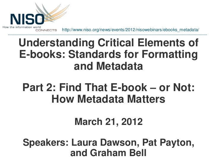 NISO Webinar: E-books (Part 2) Find That E-book – or Not: How Metadata Matters (March 21, 2012): Presentation Slides