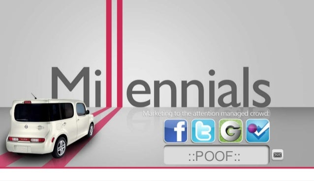 Nissan Millenials: #FutureOf Marketing to the Attention Managed Crowd