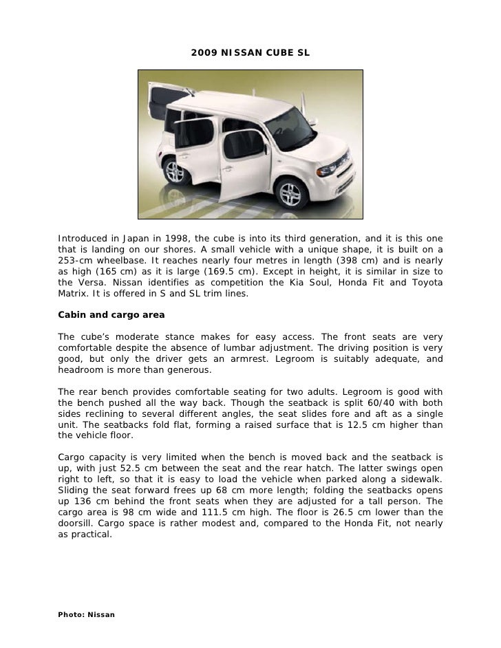 2009 NISSAN CUBE SL     Introduced in Japan in 1998, the cube is into its third generation, and it is this one that is lan...