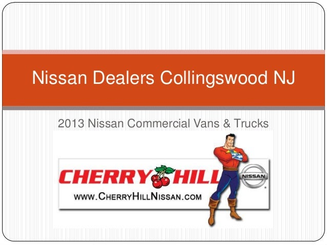 Nissan Dealers Collingswood NJ   2013 Nissan Commercial Vans & Trucks
