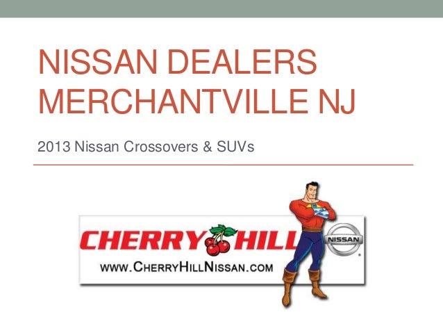 NISSAN DEALERSMERCHANTVILLE NJ2013 Nissan Crossovers & SUVs