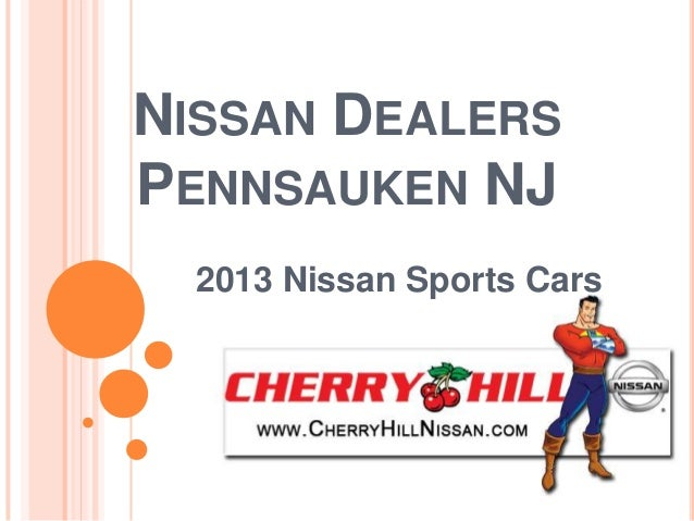 NISSAN DEALERSPENNSAUKEN NJ  2013 Nissan Sports Cars
