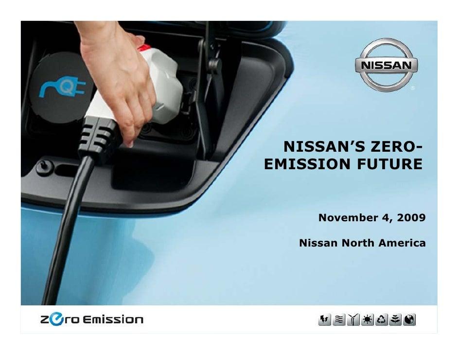 NISSAN'S ZERO-                  EMISSION FUTURE                          November 4, 2009                      Nissan Nort...