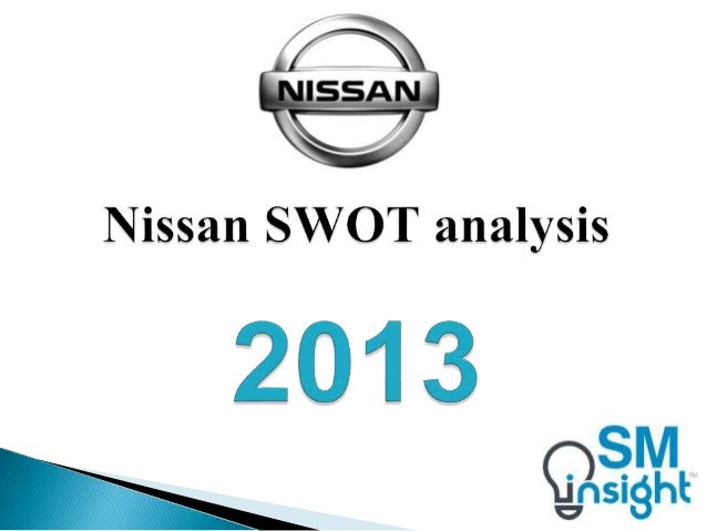 Nissan Swot Analysis 2013 By Strategic Management Insight