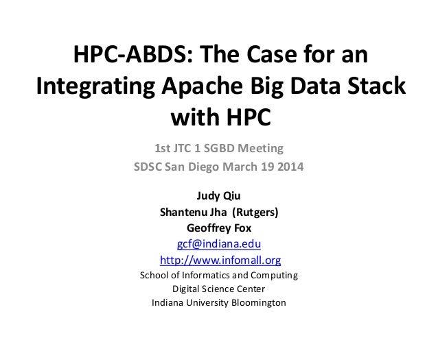 HPC‐ABDS:TheCaseforan IntegratingApacheBigDataStack withHPC 1stJTC1SGBDMeeting SDSCSanDiegoMarch19201...