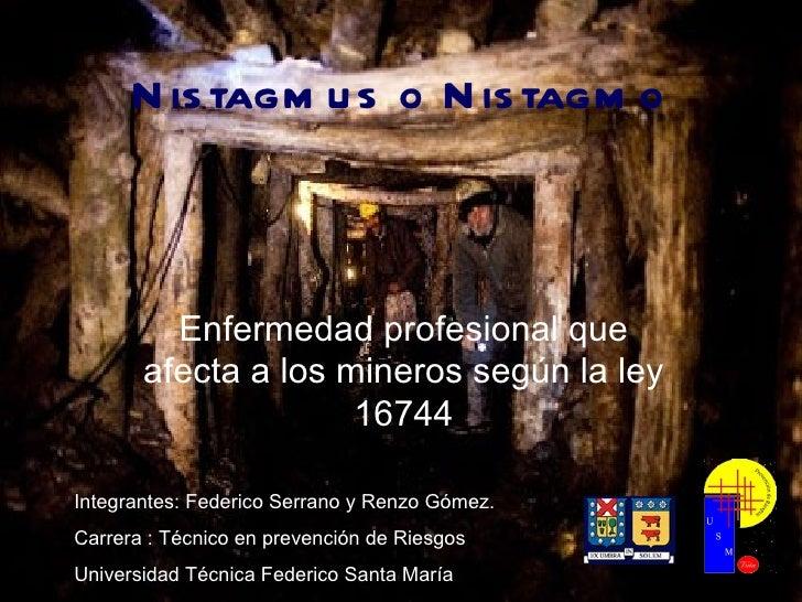 N is tagm u s o N is tagm o         Enfermedad profesional que       afecta a los mineros según la ley                    ...
