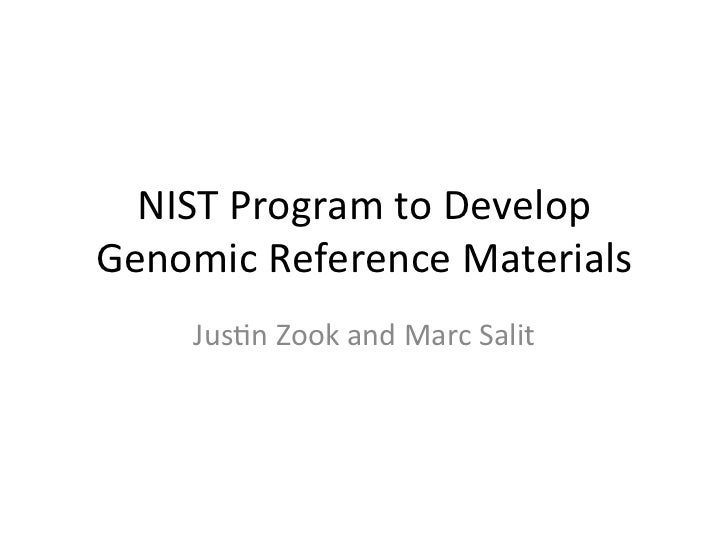 NIST Program to Develop Genomic Reference Materials       Jus<n Zook and Marc Salit