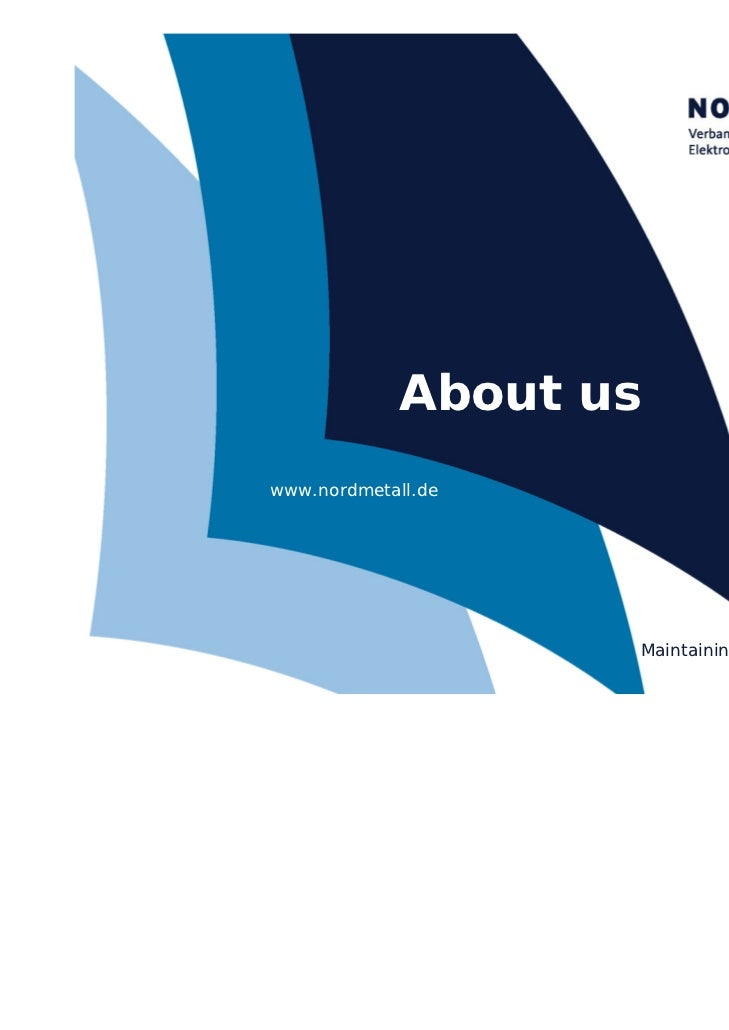 About us                     www.nordmetall.de                                                  Maintaining our course in ...