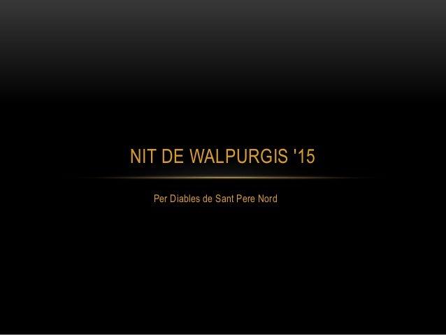 Per Diables de Sant Pere Nord NIT DE WALPURGIS '15