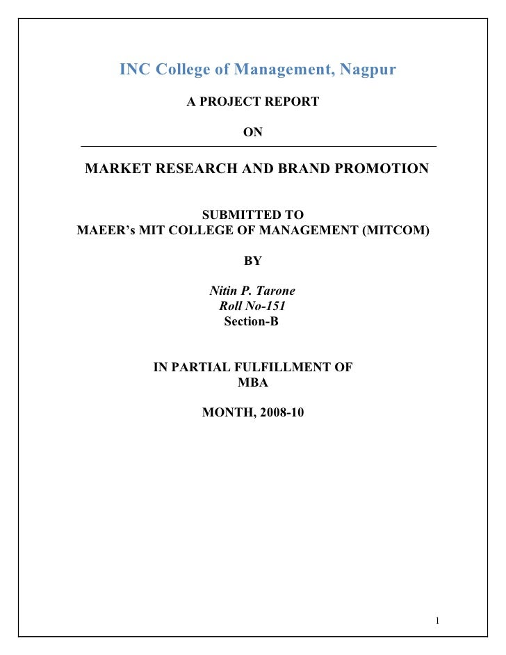 INC College of Management, Nagpur              A PROJECT REPORT                       ON  MARKET RESEARCH AND BRAND PROMOT...