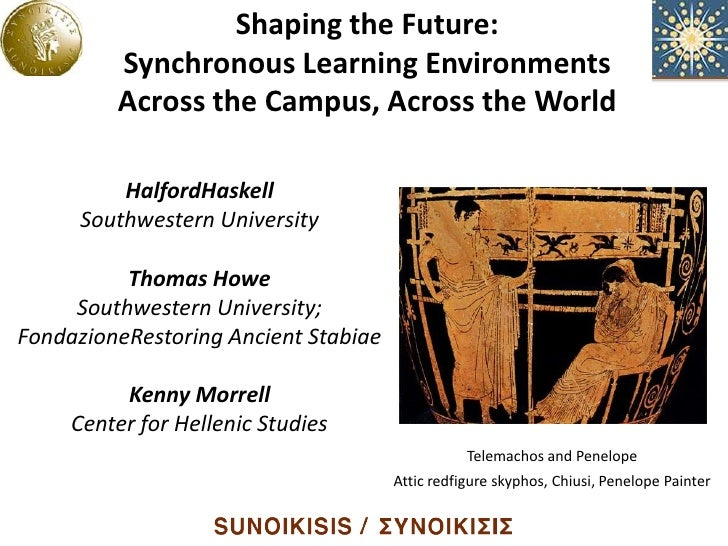 Shaping the Future:                  Shaping the Environments                Synchronous Learning                         ...
