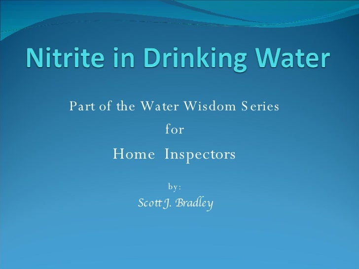 Part of the Water Wisdom Series for Home  Inspectors by: Scott J. Bradley